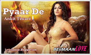 Pyaar De Lyrics – Beiimaan Love