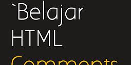 Belajar HTML Comments