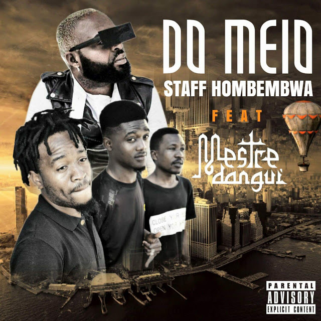 Staff Hombembwa ft. Mestre Dangui - Do Meio (Afro House) [Download-Mp3]