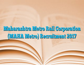 MAHA-METRO Recruitment 2017 - 206 Vacancies for JE, Technicians