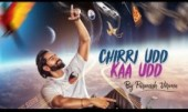 Parmish new single punjabi song Chirri Udd Kaa Udd Best Punjabi single song Chirri Udd Kaa Udd 2018 week in Punjabi Top Songs Latest and Trending of the Week-Month and Year