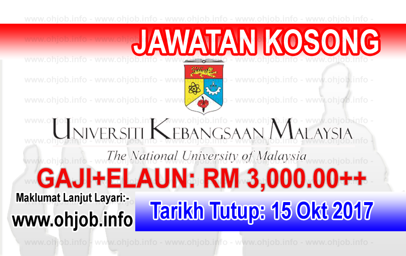 Jawatan Kerja Kosong UKM - Universiti Kebangsaan Malaysia logo www.ohjob.info oktober 2017