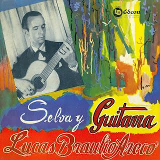 Lucas Braulio Areco - Selva y Guitarra
