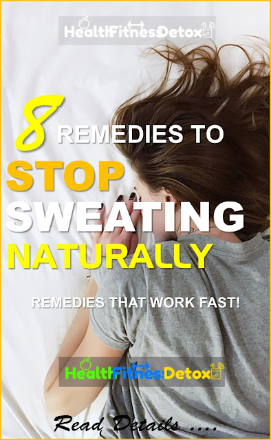 How To Stop Sweating Naturally, How to get rid of sweating, Home Remedies For Excessive Sweating