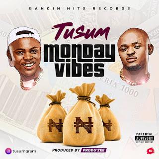 [Music] Tusum - Monday Vibe (Prod. by Produ'ZEE)