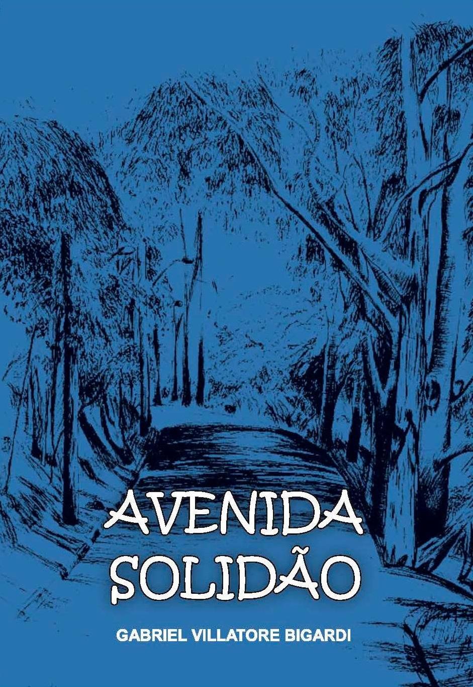 LANÇAMENTO DE AVENIDA SOLIDÃO, PRIMEIRO LIVRO DE GABRIEL VILLATORES BIGARDI 1b51df8e08