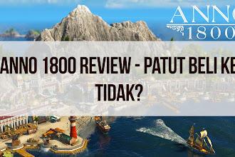 Anno 1800 Review - Patut Beli Ke tidak?