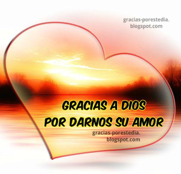 Damos gracias a Dios por su amor, frases del amor de Dios.