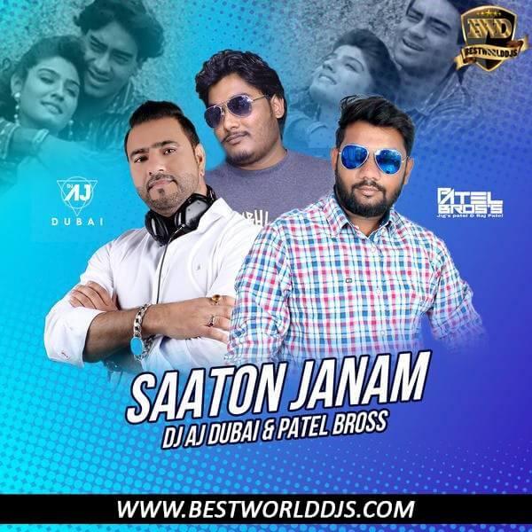 Saaton Janam (Remix) - DJ AJ Dubai X PatelBross