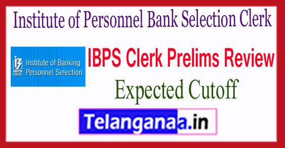 IBPS Institute of Personnel Bank Selection Clerk 7 Prelims 2nd Exam Review 2017 Expected Cut Off