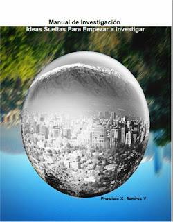 http://www.lulu.com/shop/francisco-ram%C3%ADrez-varela/manual-de-investigaci%C3%B3n-ideas-sueltas-para-empezar-a-investigar/ebook/product-22273272.html