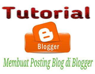 Membuat Posting Blogger