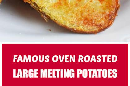 Famous Oven Roasted Large Melting Potatoes