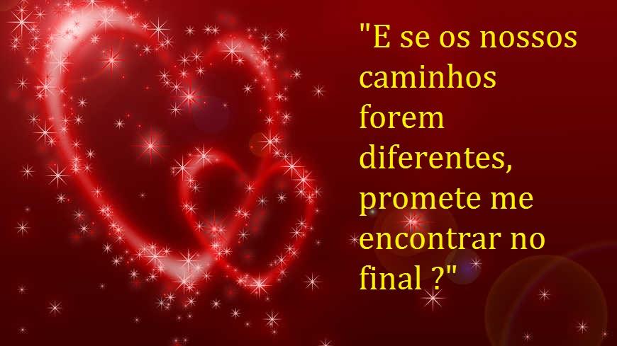 """Belas Frases De Amor Maio 2016: Belas Frases De Amor: """"E Se Os Nossos Caminhos Forem"""
