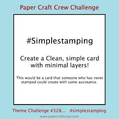 Paper Craft Crew #simplestamping challenge #PCC328