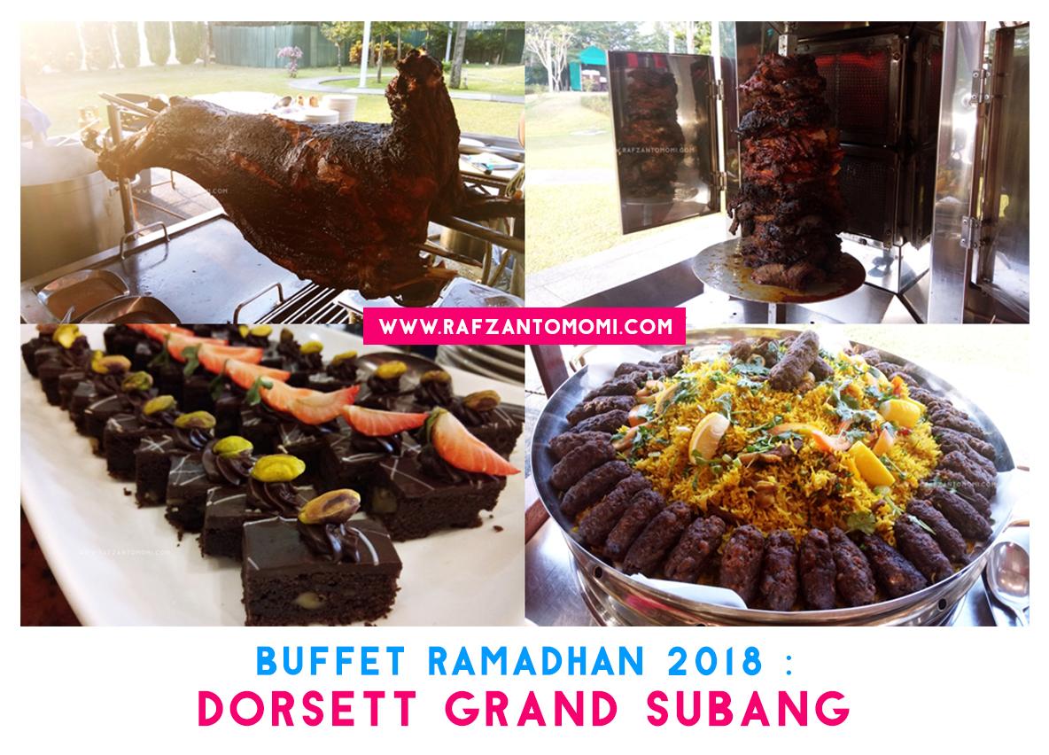 Buffet Ramadhan 2018 - Citarasa Ramadan Di Dorsett Grand Subang