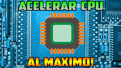 Acelerar procesador al maximo (2016) (Windows)