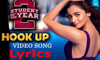 Hook Up Full Song Lyrics - Student Of The Year 2 - Neha Kakkar - Shekhar Ravjiani