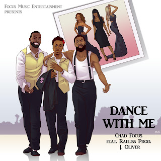New Music: Chad Focus – Dance With Me Featuring Raeliss