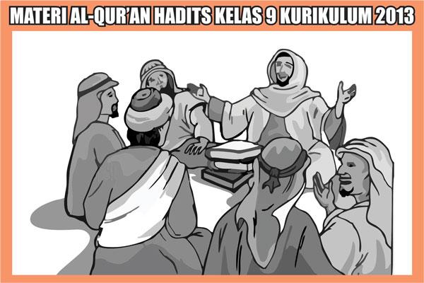 Materi Al-Qur'an Hadits Kelas 9 Semester 1/2 Kurikulum 2013