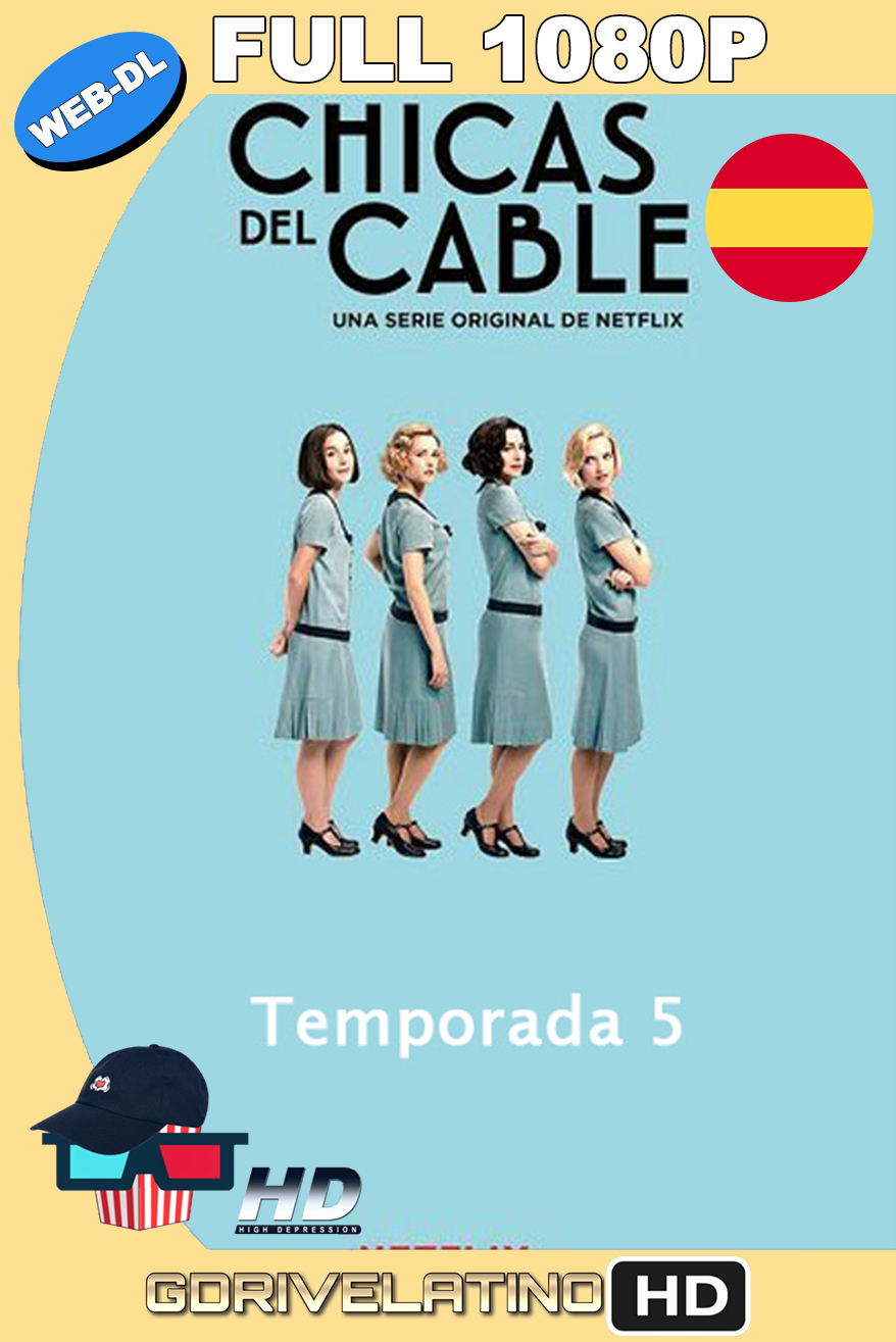 Las Chicas del Cable (2017) Temporada 5 NF WEB-DL 1080p Castellano MKV