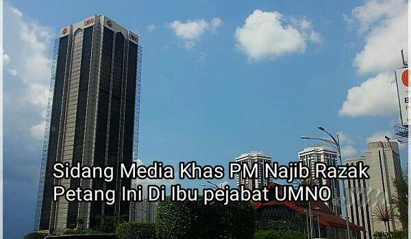 Sidang Media Khas PM Petang Ini Di Ibu Pejabat UMNO
