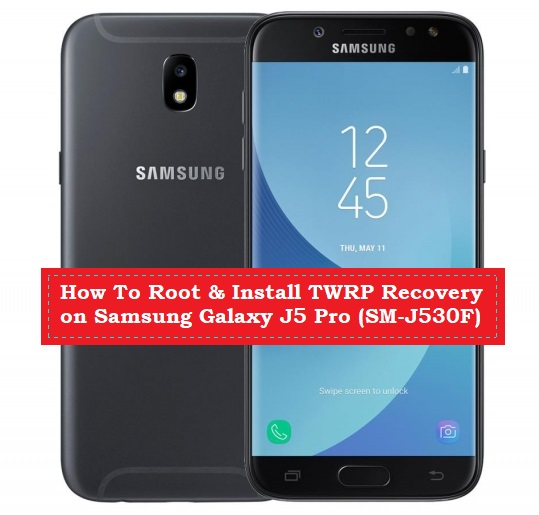How To Root & Install TWRP Recovery on Samsung Galaxy J5 Pro