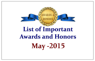 List of Important Awards and Honors- May 2015