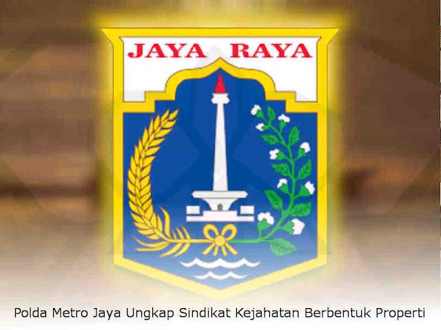 Polda Metro Jaya Ungkap Sindikat Kejahatan Berbentuk Properti
