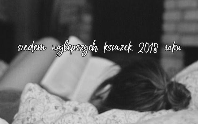 Najlepsze książki przeczytane w 2018 roku