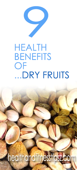 9 HEALTH BENEFITS OF DRY FRUITS