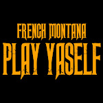 French Montana - Play Yaself - Single Cover