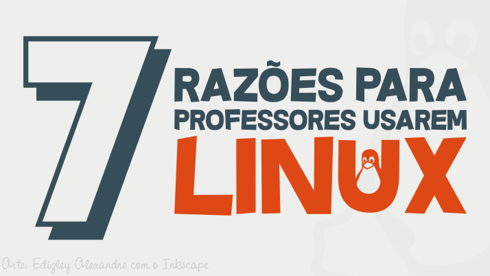 7 razões para professores usarem o Linux