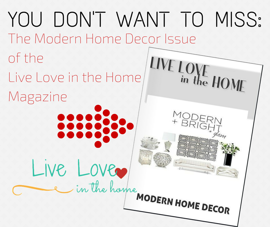 The Modern Home Decor Issue of the Live Love in the Home Magazine