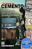 http://www.loslibrosdelrockargentino.com/2015/09/yo-toque-en-cemento-la-historia-por-sus.html