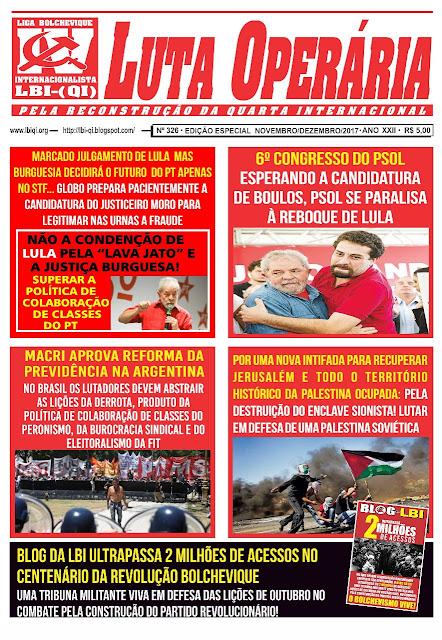 LEIA A EDIÇÃO ESPECIAL DO JORNAL LUTA OPERÁRIA, Nº 326, NOVEMBRO-DEZEMBRO/2017