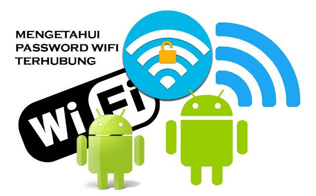 Cara Terbaru Melihat Password Wifi yang Terhubung di Hp Android Dengan Sangat Mudah