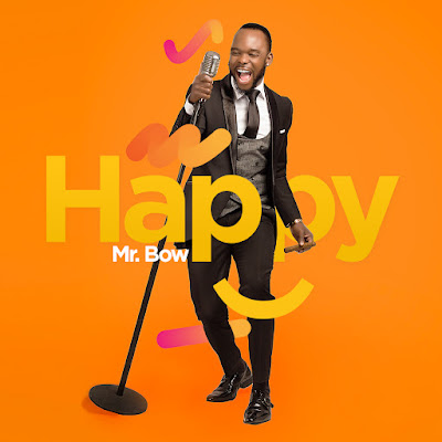 Mr. Bow - Happy (2018) | Download Mp3