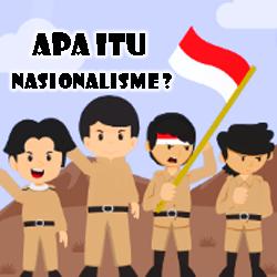 Pengertian Nasionalisme (Ciri, Bentuk, Tujuan dan Contoh)