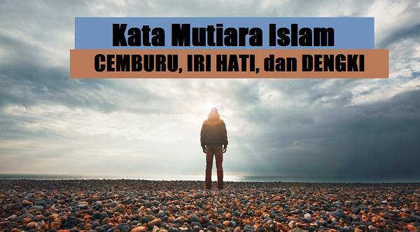 Kata Mutiara Islam Tentang Cemburu, Iri Hati dan Dengki