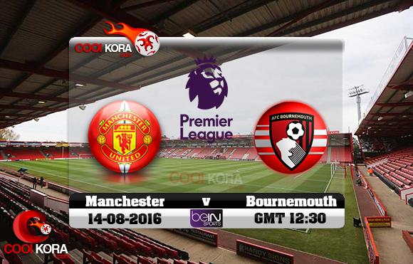 مشاهدة مباراة بورنموث ومانشستر يونايتد اليوم 14-8-2016 في الدوري الإنجليزي