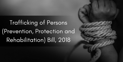 Trafficking of Persons (Prevention, Protection and Rehabilitation) Bill, 2018