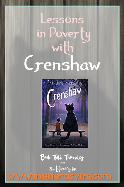 Many of our students live in poverty, and Crenshaw is a story that will help students feel comfort and understand how poverty may feel.