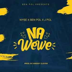 Download Mp3 | Wyse x Ben Pol ft J Pol - Na Wewe