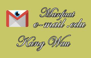 apa saja kelebihan dan manfaat yang di miliki oleh email edu