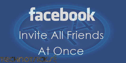 How To Invite All Friends To Like Page On Facebook (Single Click)