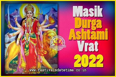 2022 Masik Durgashtami Vrat Date & Time, 2022 Masik Durgashtami Vrat Calendar