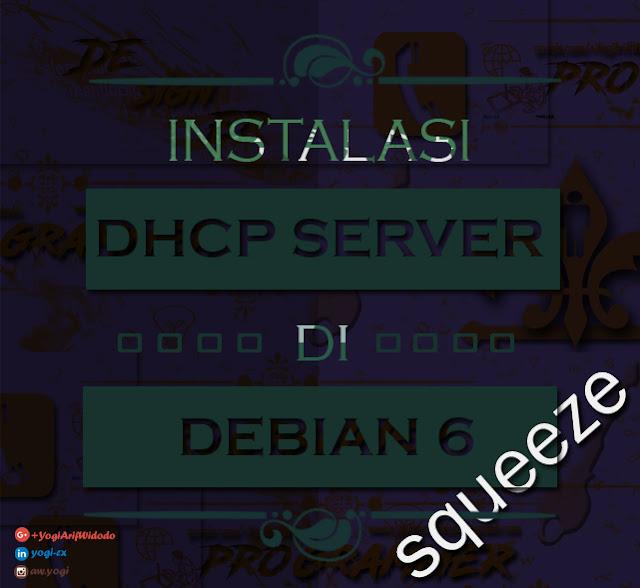 Cara Instalasi DHCP Server di Debian 6 Squeeze