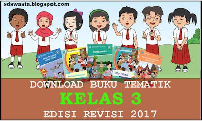 Download Buku Tematik kelas 3 Revisi 2017 Semester 1 dan 2