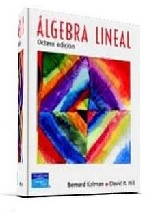 Algebra Lineal, 8va Edición – Bernard Kolman & David R. Hill